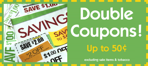 double coupons up to 50 cents, excluding sale items and tobacco